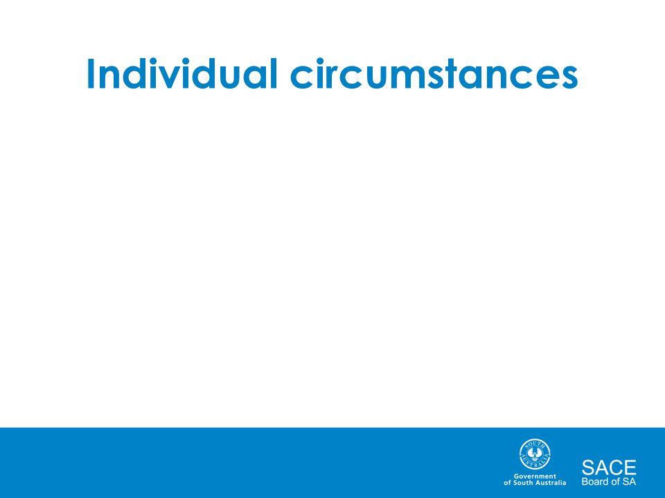 Individual circumstances