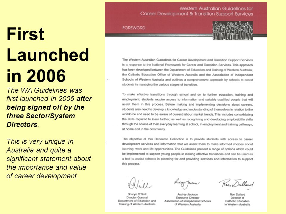 First Launched in 2006 The WA Guidelines was first launched in 2006 after being signed off by the three Sector/System Directors.
