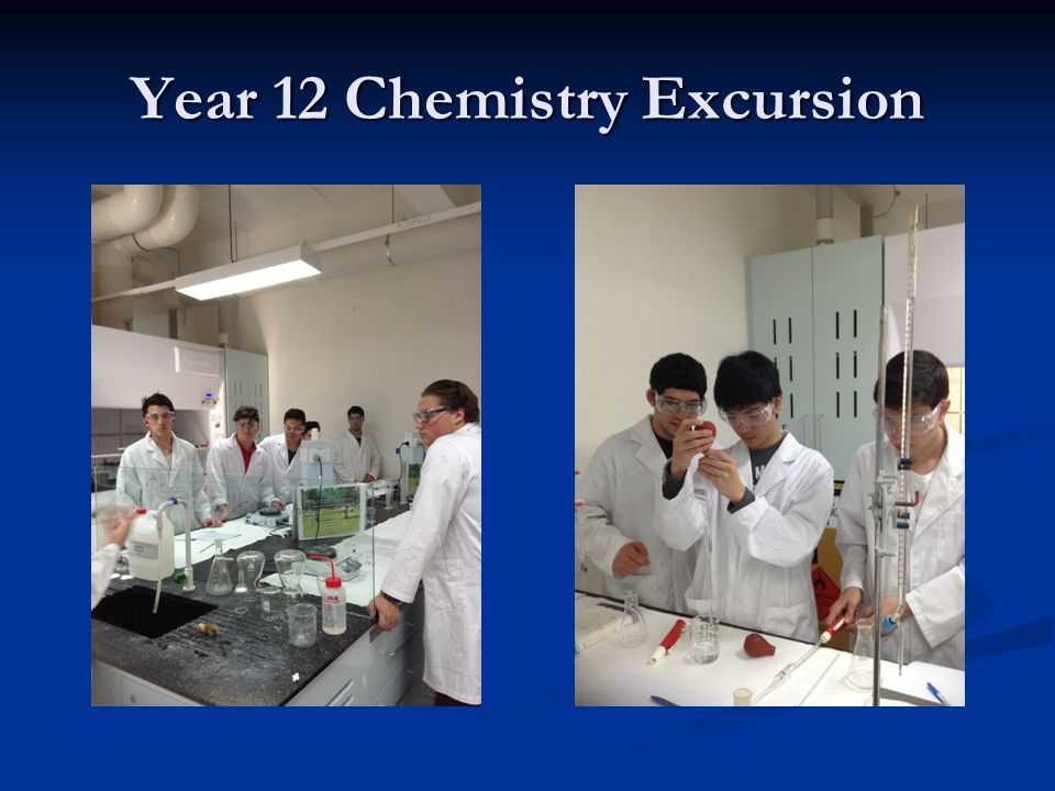 Year 12 Chemistry Excursion