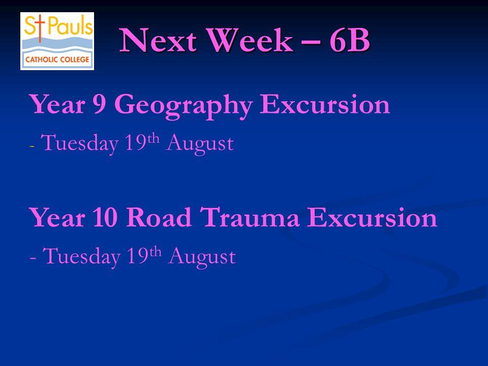 Next Week – 6B Next Week – 6B Year 12 ITTF Major Works HSC Marking - Wednesday 21 st August