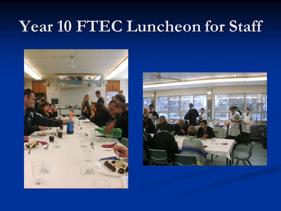 Year 10 FTEC Luncheon for Staff