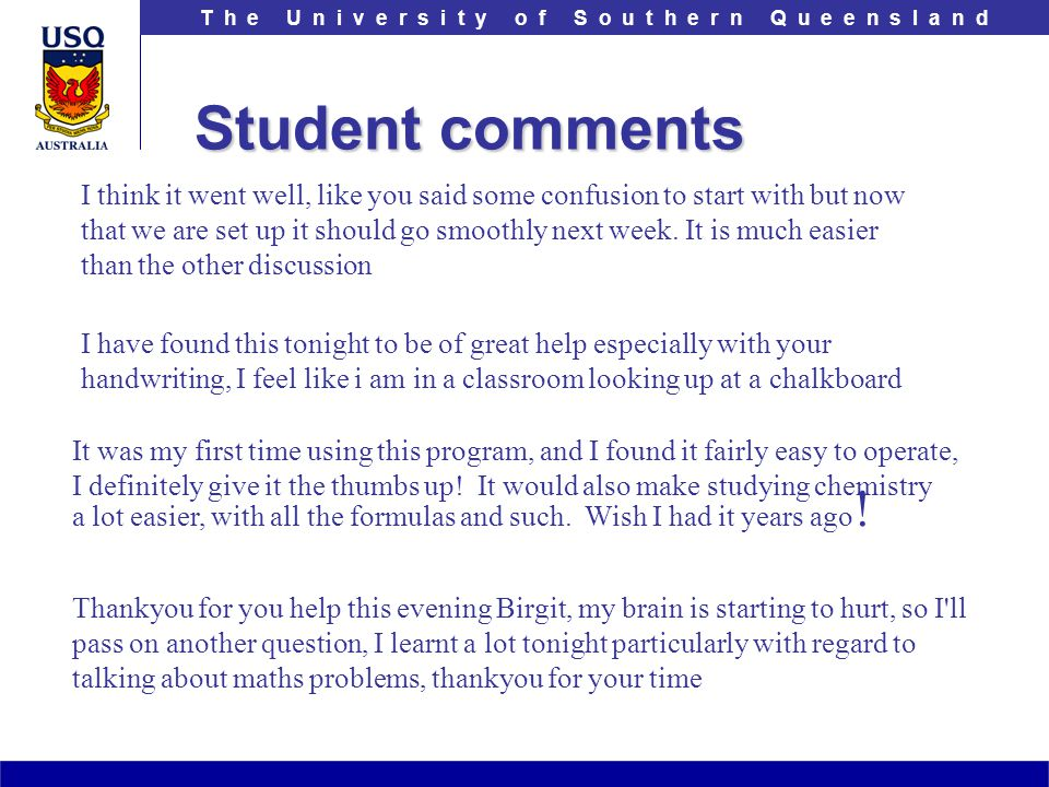 Student comments I think it went well, like you said some confusion to start with but now that we are set up it should go smoothly next week. It is mu