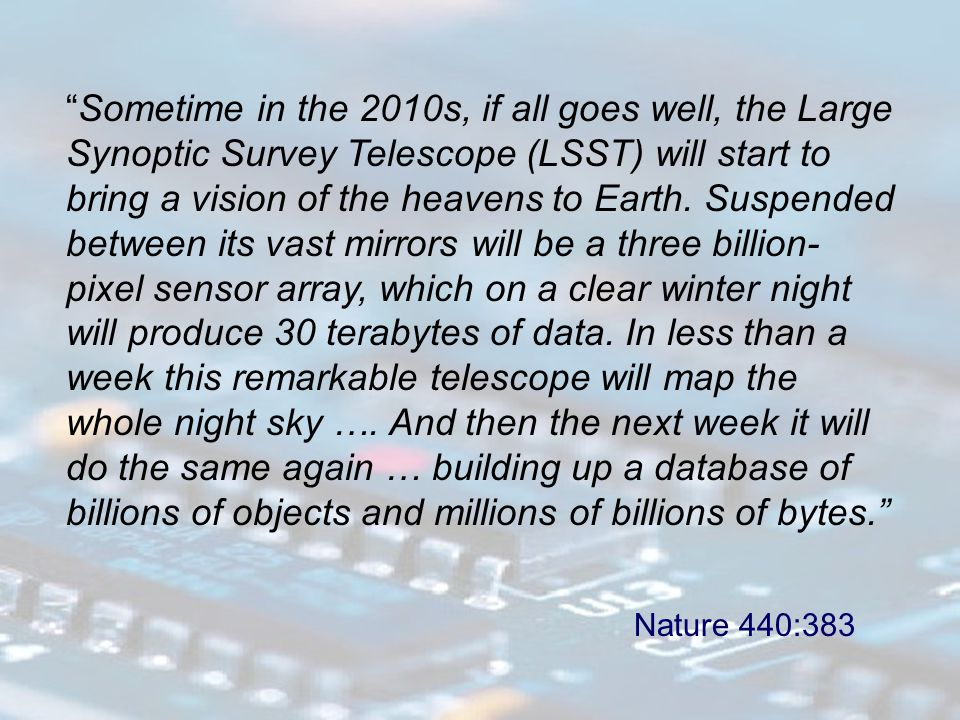Sometime in the 2010s, if all goes well, the Large Synoptic Survey Telescope (LSST) will start to bring a vision of the heavens to Earth.