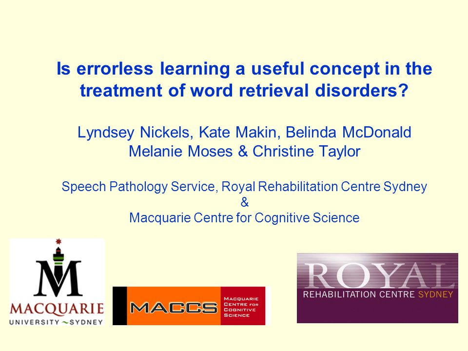 Is errorless learning a useful concept in the treatment of word retrieval disorders.