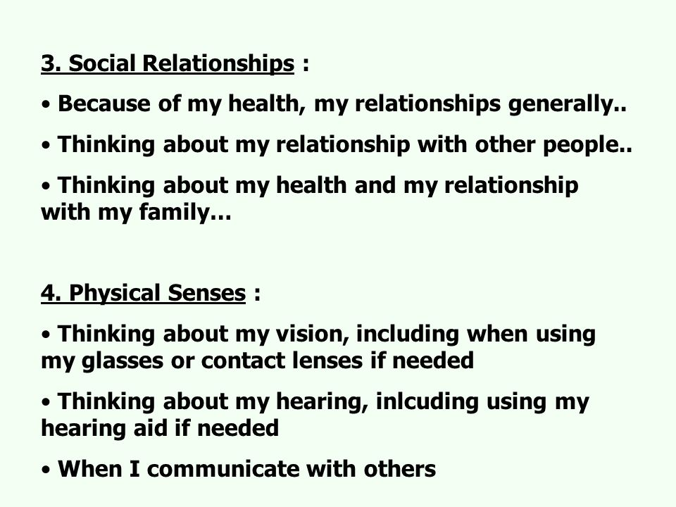 3. Social Relationships : Because of my health, my relationships generally..
