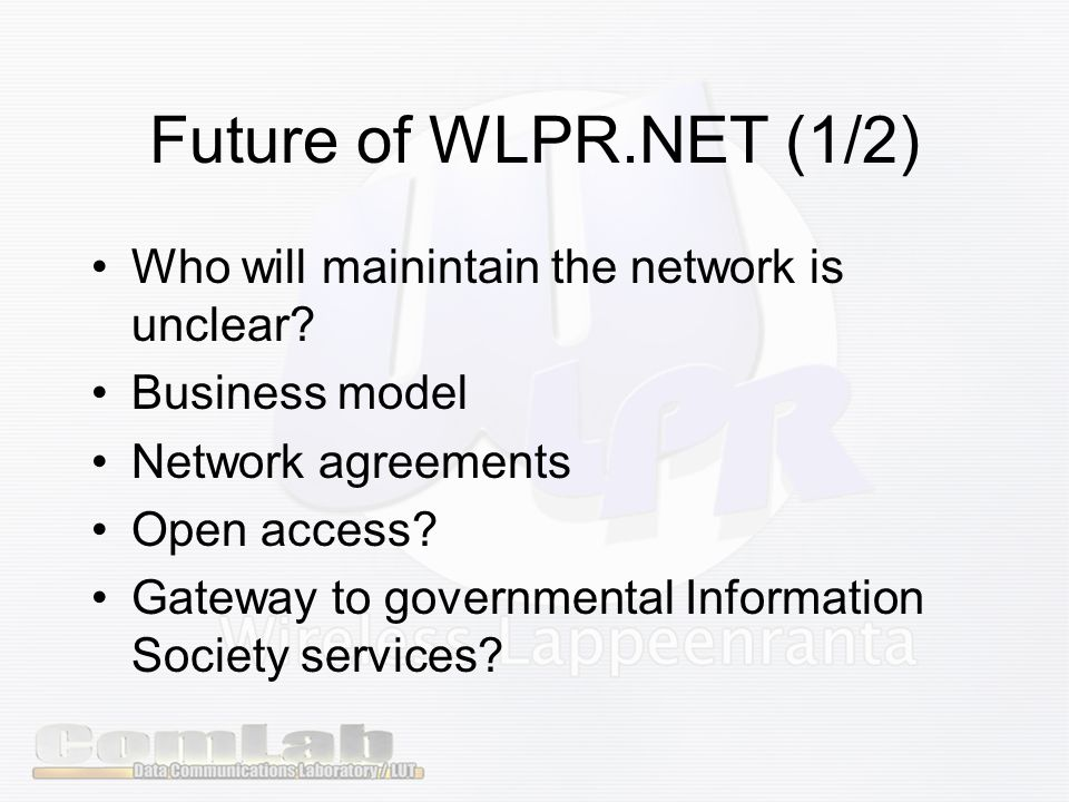 Future of WLPR.NET (1/2) Who will mainintain the network is unclear.