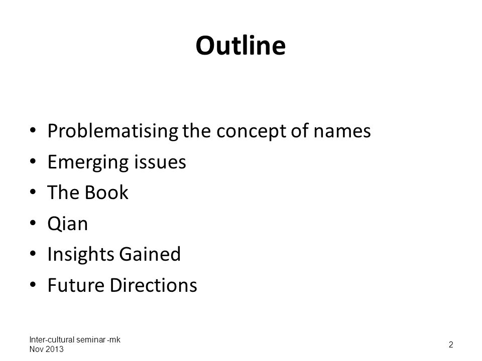 2 Outline Problematising the concept of names Emerging issues The Book Qian Insights Gained Future Directions