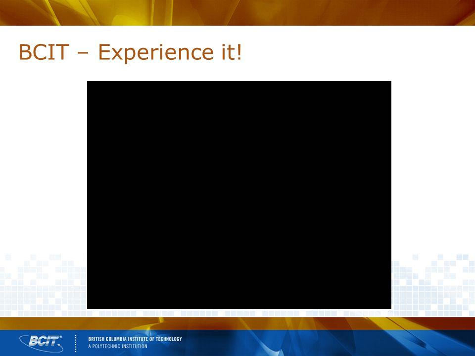 BCIT – Experience it!