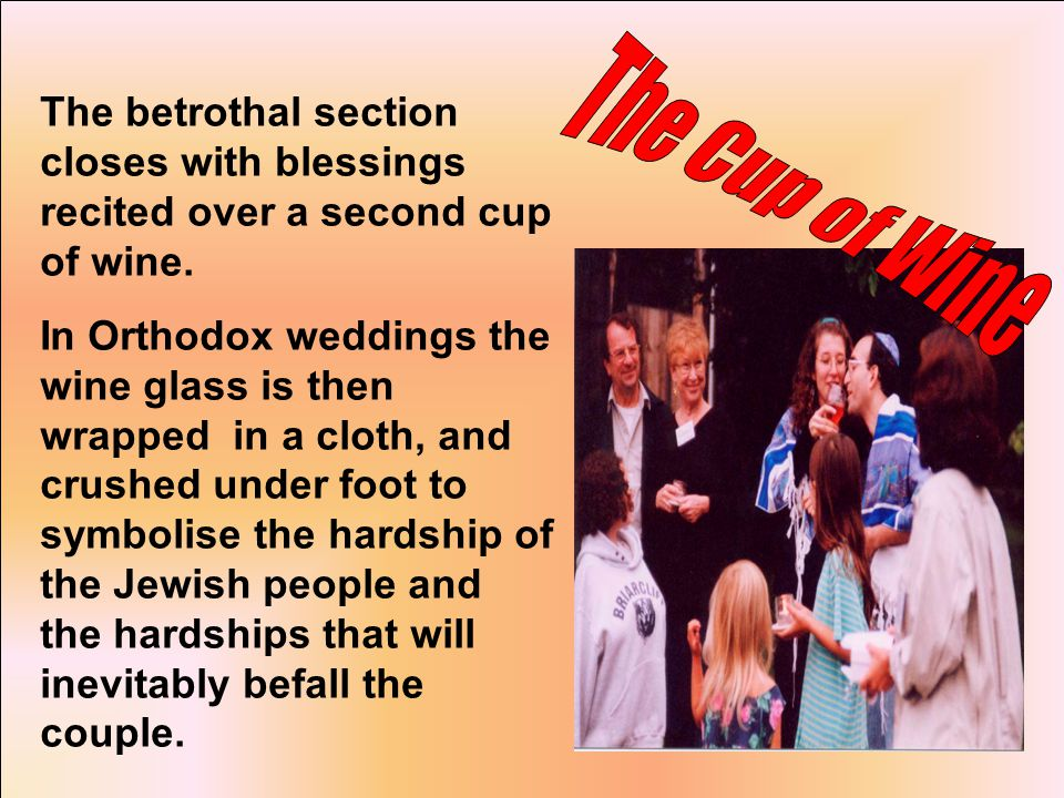The betrothal section closes with blessings recited over a second cup of wine.