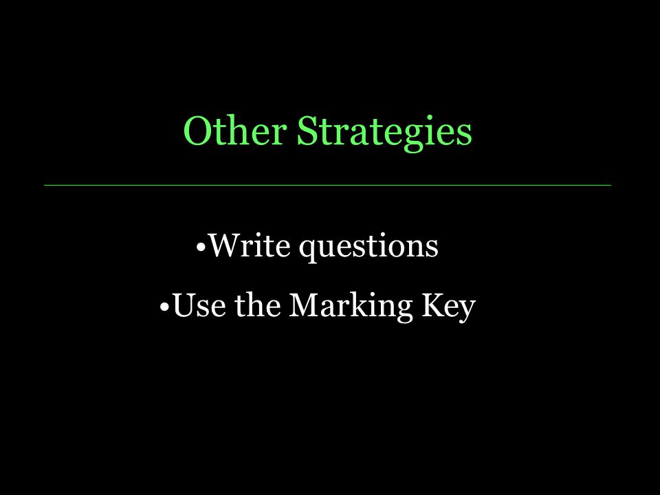 Other Strategies Dire Write questions Use the Marking Key