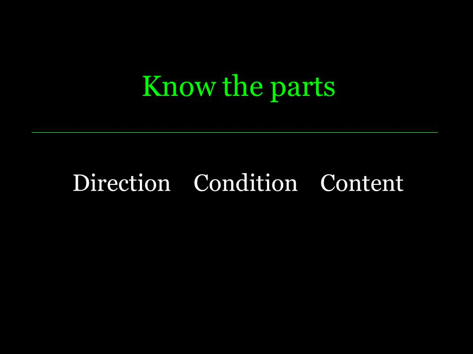 Know the parts Direction Condition Content