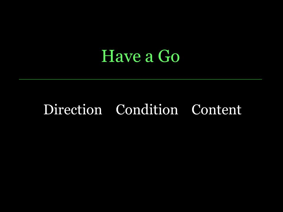 Have a Go Dire Direction Condition Content