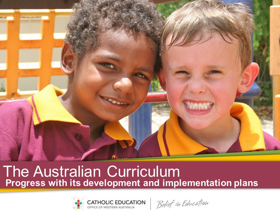 The Australian Curriculum Progress with its development and implementation plans