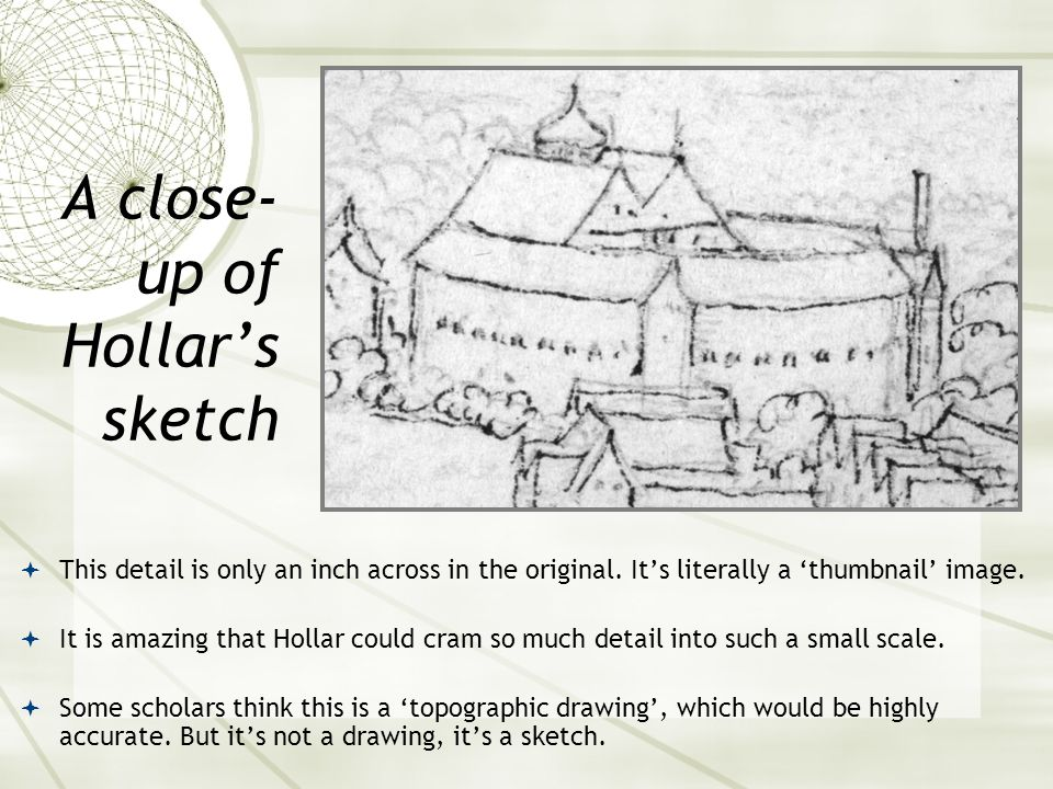 If our structure is the 'skeleton' underneath Hollar's 'skin'…  …then there are four important points of detail where it might cause us to reconsider our view of what the inside of the playhouse was like.