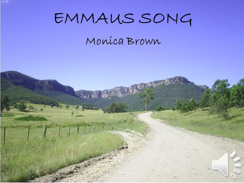 EMMAUS SONG Monica Brown