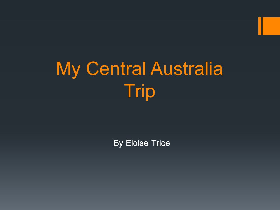 My Central Australia Trip By Eloise Trice