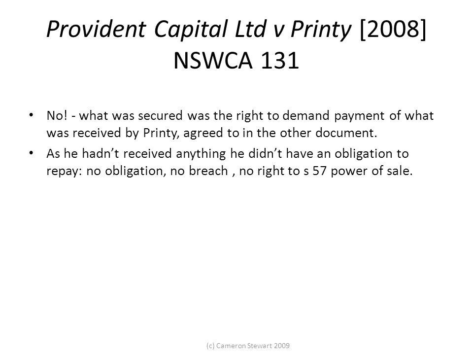 (c) Cameron Stewart 2009 Provident Capital Ltd v Printy [2008] NSWCA 131 No.