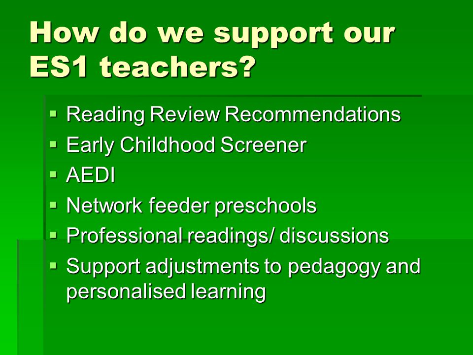 How do we support our ES1 teachers.