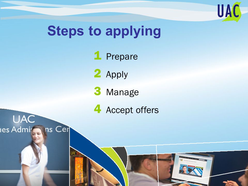Steps to applying 1 Prepare 2 Apply 3 Manage 4 Accept offers