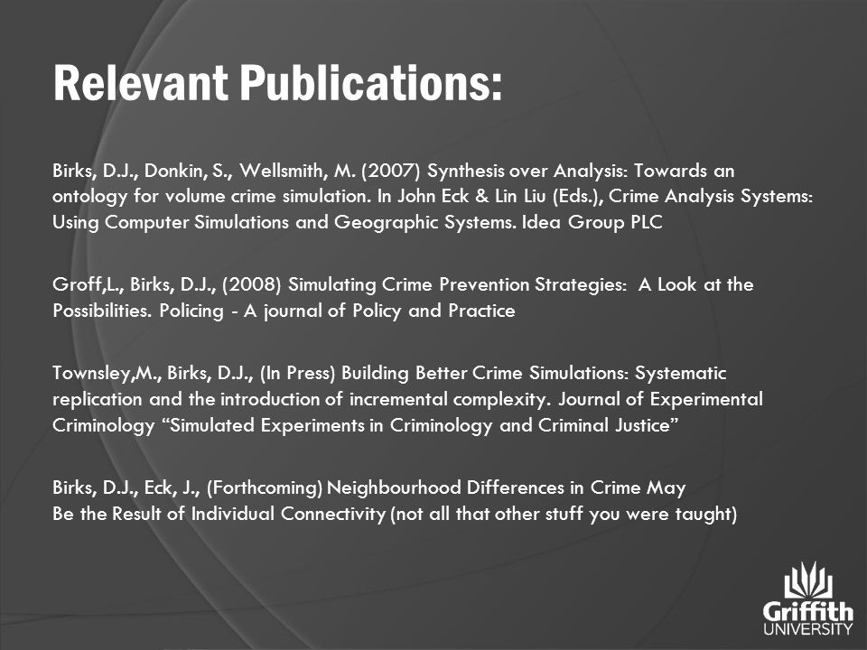 Relevant Publications: Birks, D.J., Donkin, S., Wellsmith, M.