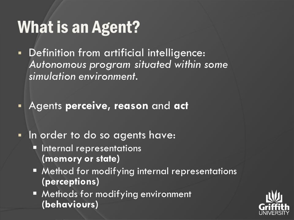  Definition from artificial intelligence: Autonomous program situated within some simulation environment.