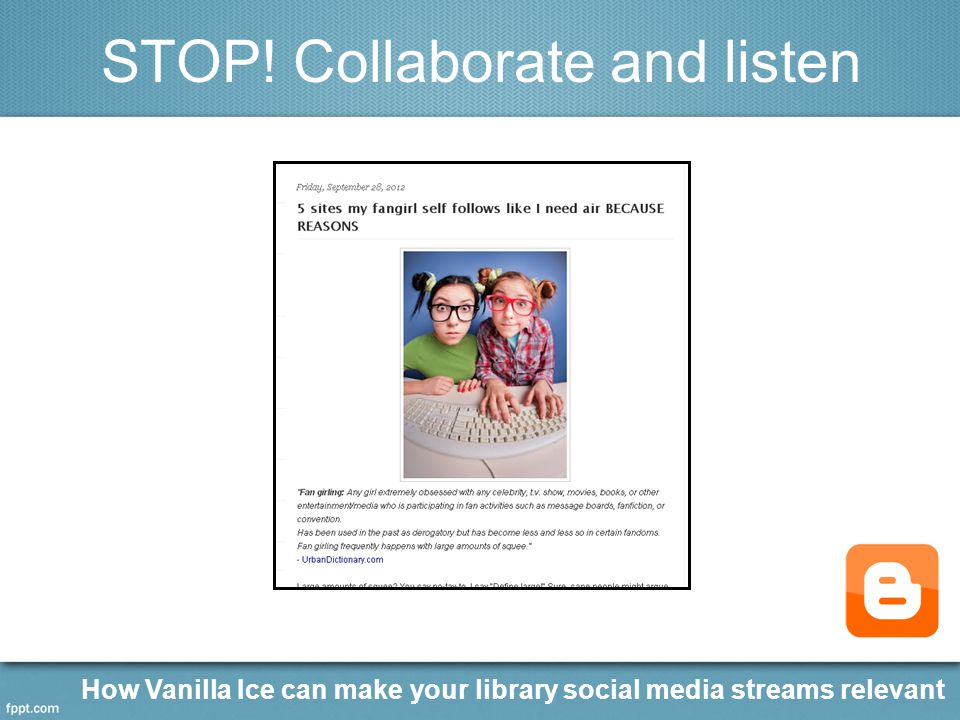 How Vanilla Ice can make your library social media streams relevant STOP! Collaborate and listen