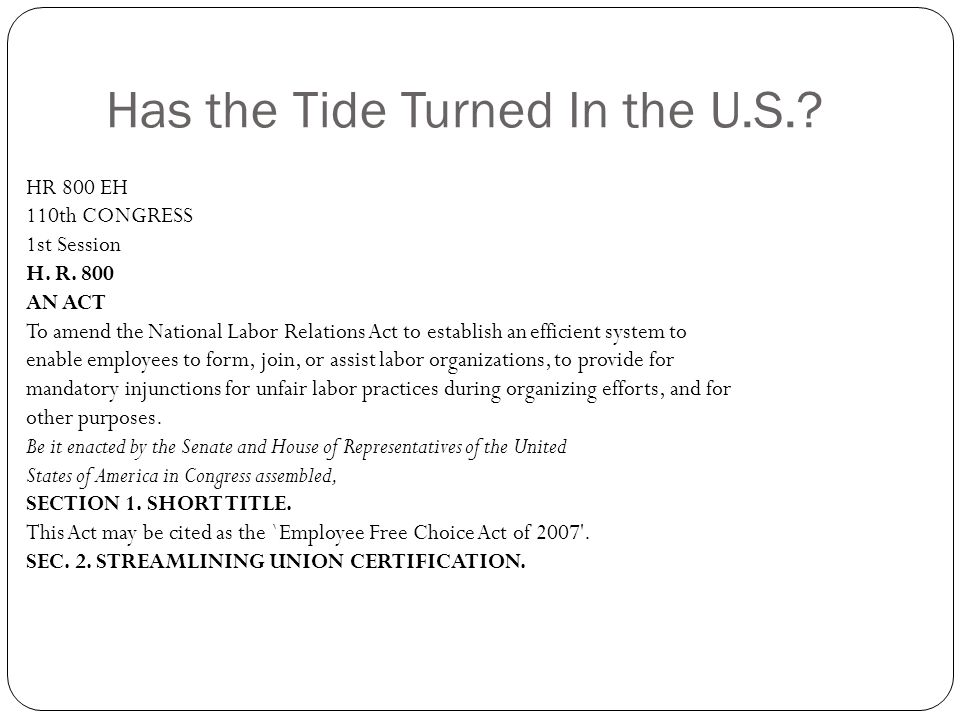Has the Tide Turned In the U.S.. HR 800 EH 110th CONGRESS 1st Session H.