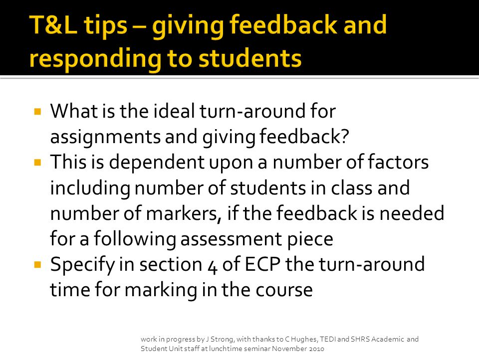  What is the ideal turn-around for assignments and giving feedback.