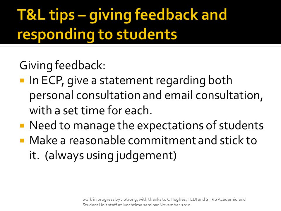 Giving feedback:  In ECP, give a statement regarding both personal consultation and  consultation, with a set time for each.