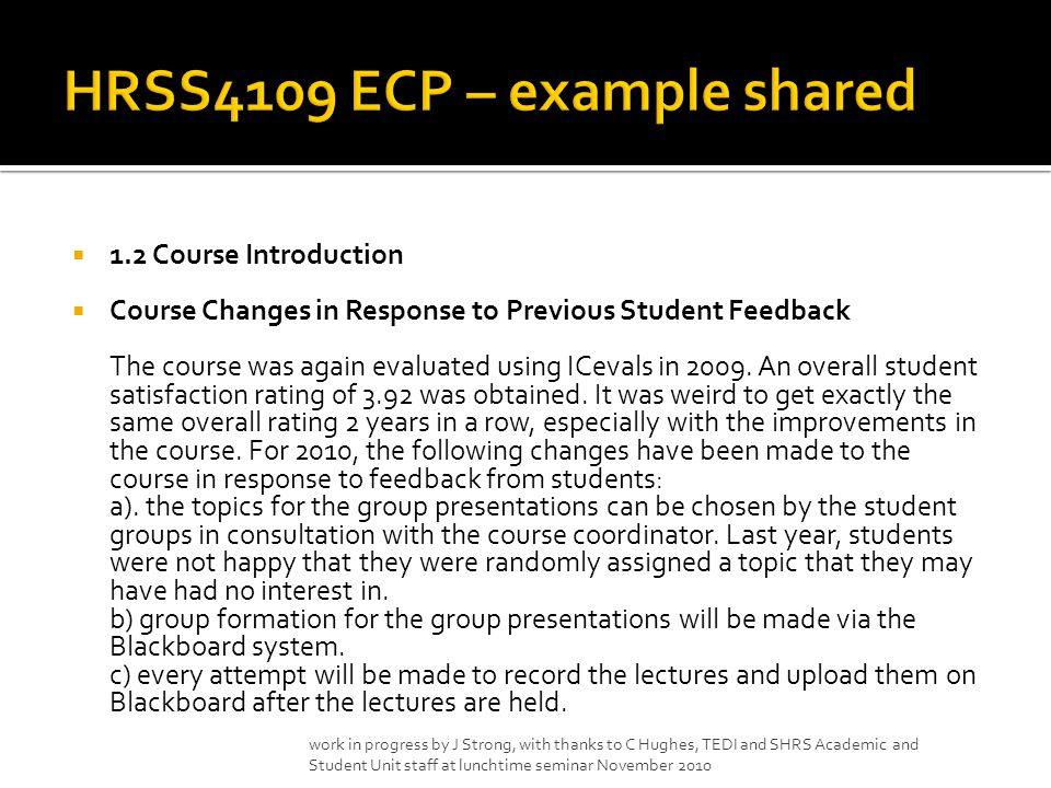  1.2 Course Introduction  Course Changes in Response to Previous Student Feedback The course was again evaluated using ICevals in 2009. An overall s