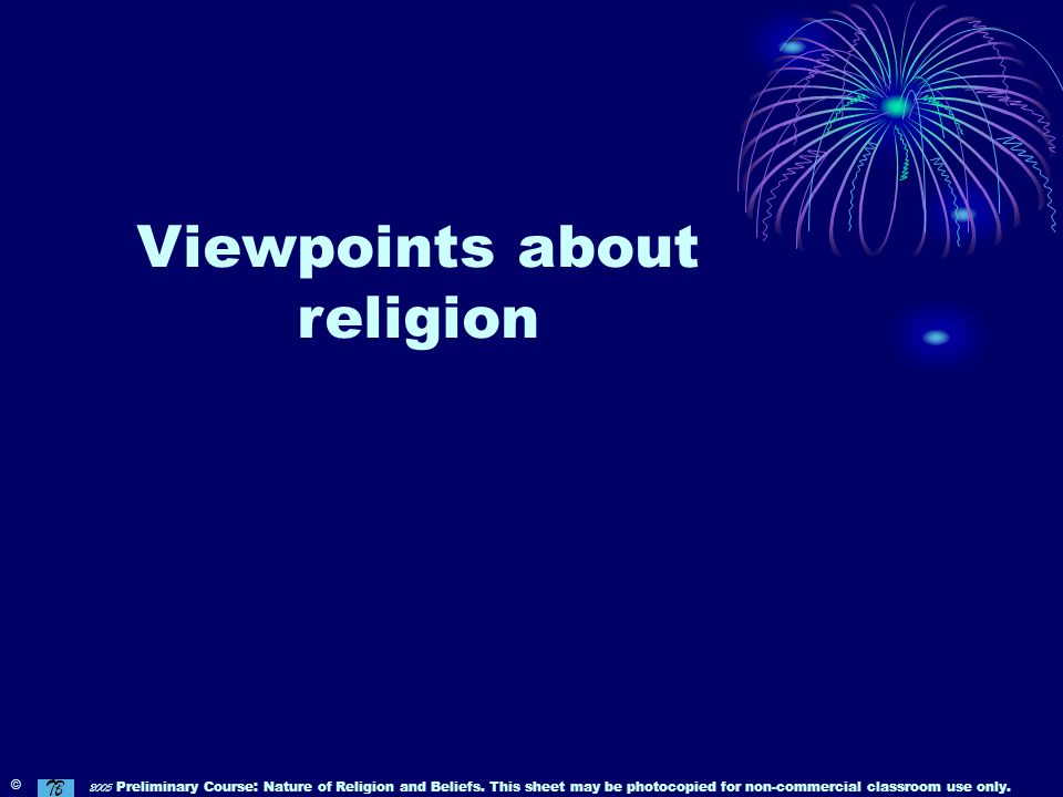© 2005 Preliminary Course: Nature of Religion and Beliefs.