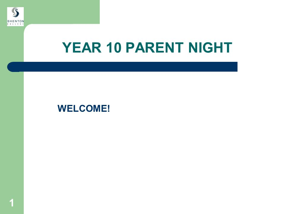 1 YEAR 10 PARENT NIGHT WELCOME!