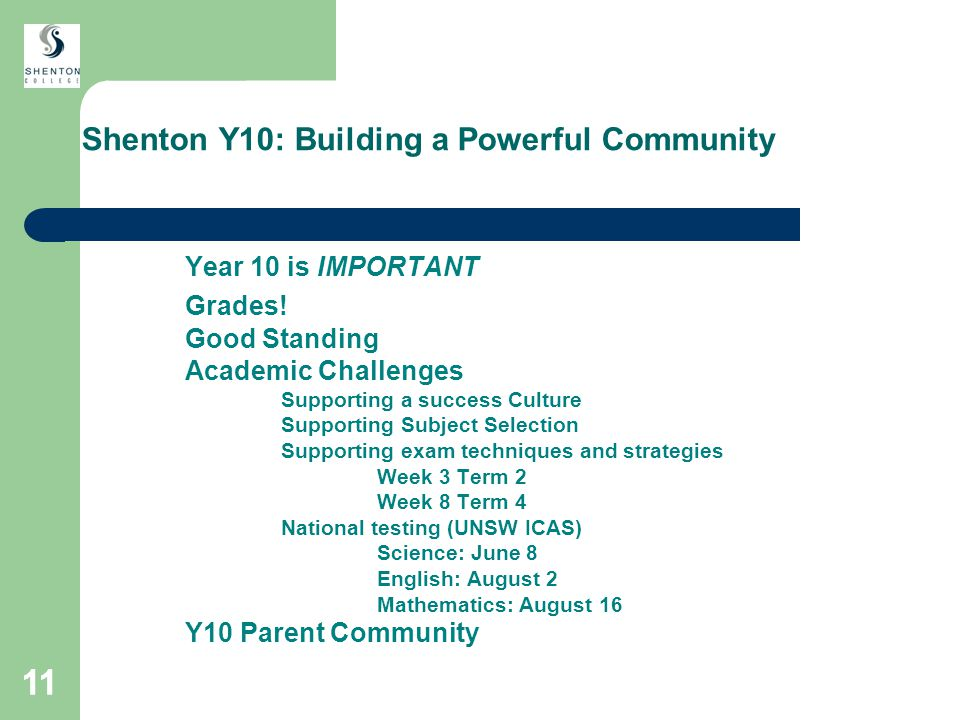 11 Shenton Y10: Building a Powerful Community Year 10 is IMPORTANT Grades.