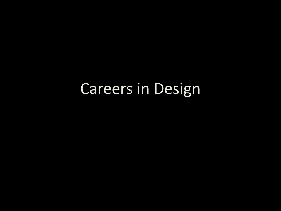 Careers in Design