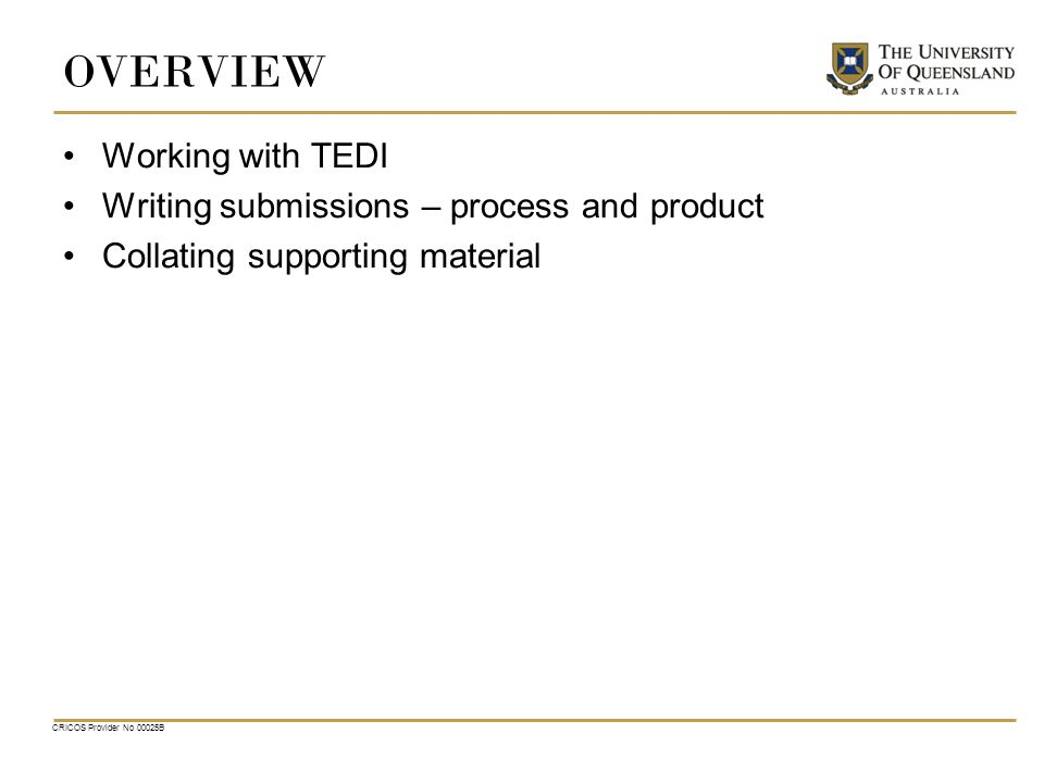 WORKING WITH TEDI What you can expect from usHow you can get the most out of the support we provide Administrative support for the submission process (incl.