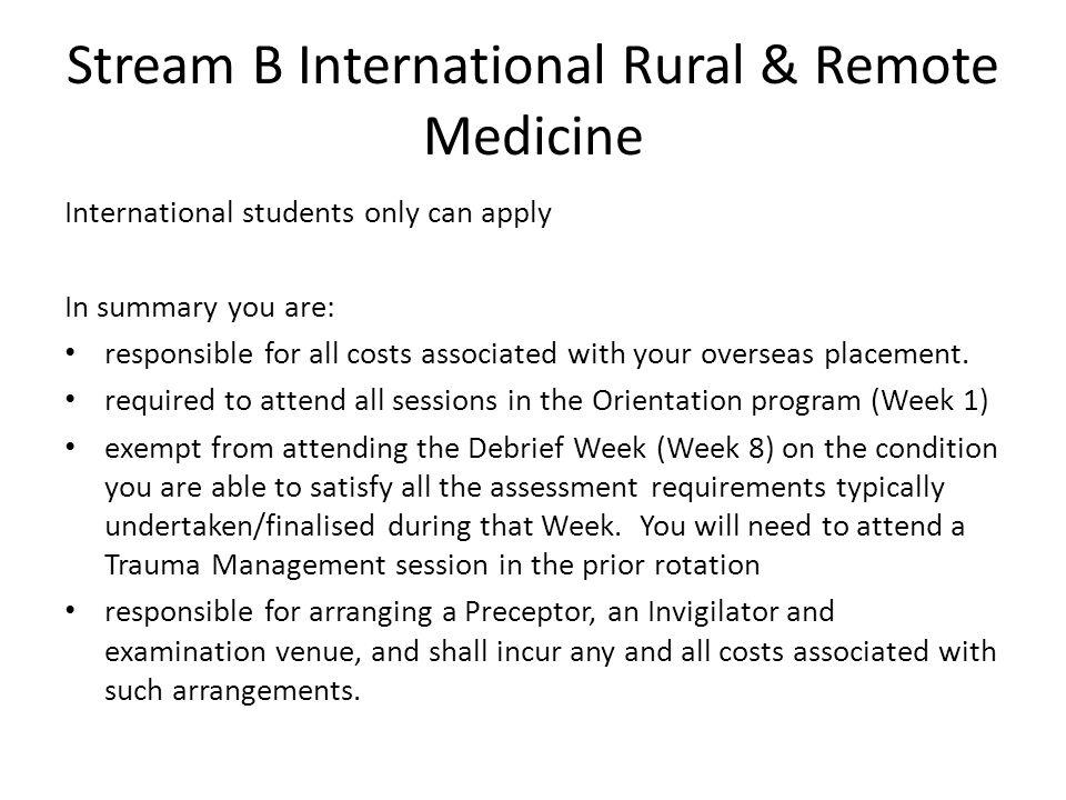 Further Information & Contacts http://www.som.uq.edu.au/about/academic-disciplines/medicine-in- society.aspx General Enquiries: ruralmedicine@uq.edu.aururalmedicine@uq.edu.au Stream A - Rural and Remote Medicine Contact: Caitlin Munro Tel: 07 4633 9705 or email: c.munro3@uq.edu.au Contact: Heidi Gibbings Tel: 07 4633 9704 or email heidi.gibbings@uq.edu.auheidi.gibbings@uq.edu.au Stream B - International Rural and Remote Medicine Contact: Janine Wyatt Mob: 0458 826 499 or email j.wyatt@uq.edu.auj.wyatt@uq.edu.au
