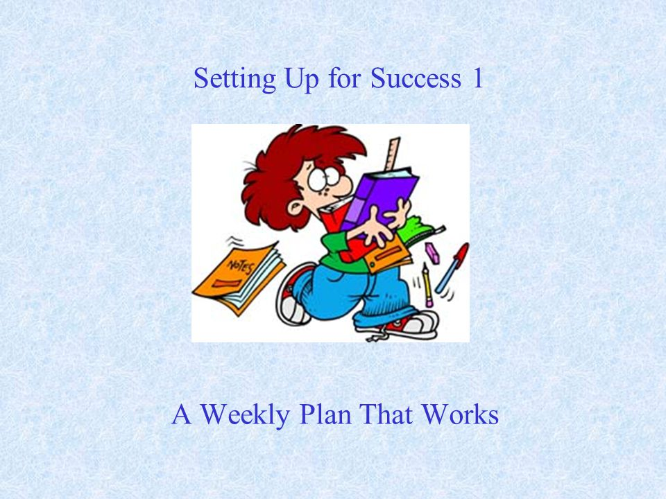 12 A Personal Achievement Plan TARGET THE TOPIC or TASK TO BE MASTERED, NOT THE SUBJECT.