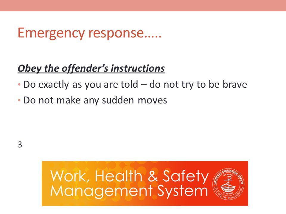 Emergency response…..