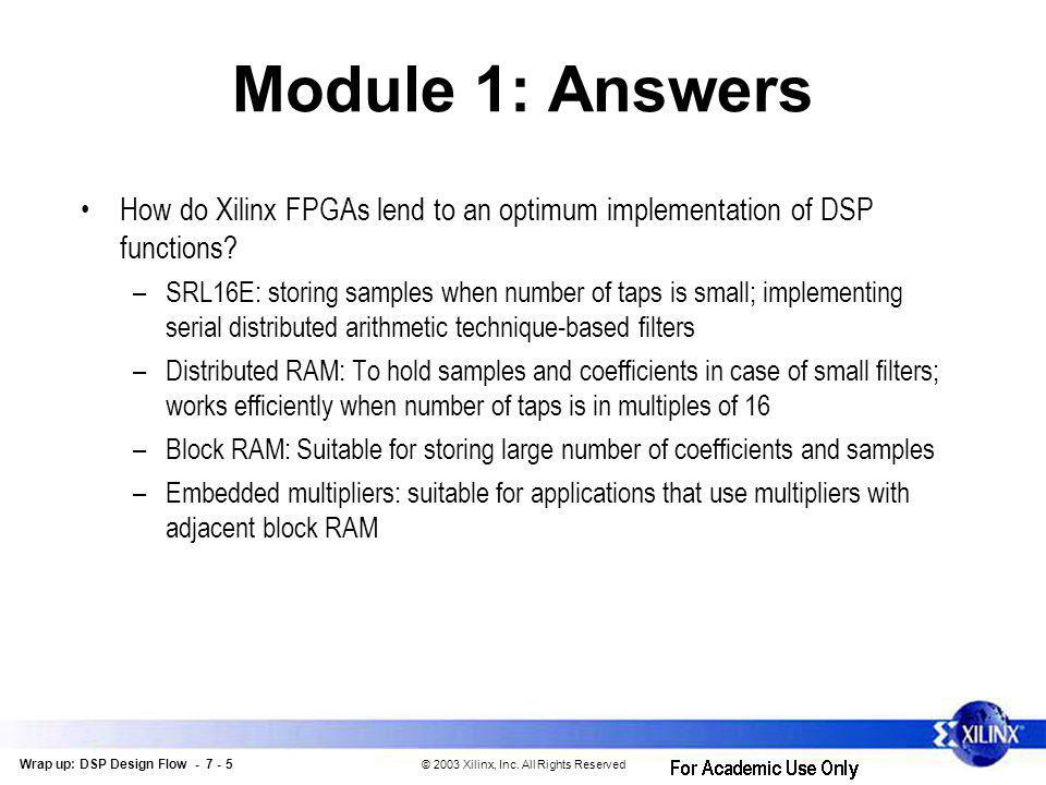 Wrap up: DSP Design Flow - 7 - 5 © 2003 Xilinx, Inc.