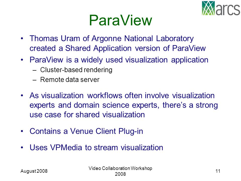 ParaView Thomas Uram of Argonne National Laboratory created a Shared Application version of ParaView ParaView is a widely used visualization applicati