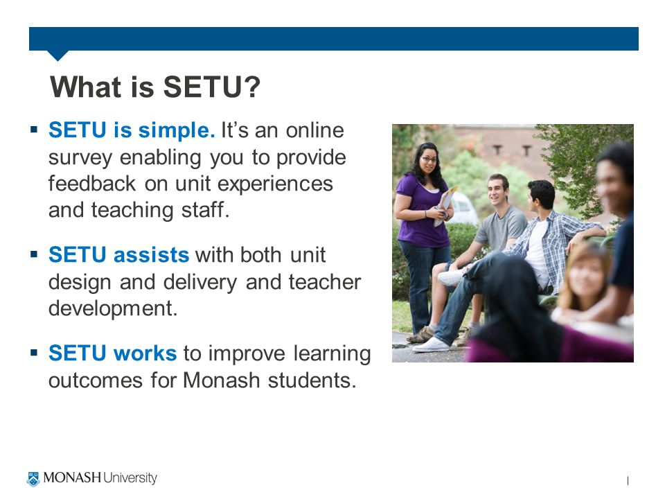 SETU makes a difference Through student feedback changes were made to Unit NUR 1010 at the Peninsula campus.