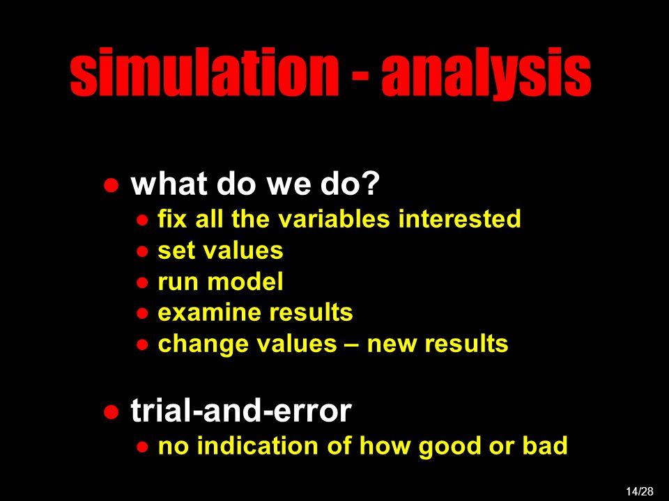 simulation - analysis ● what do we do.