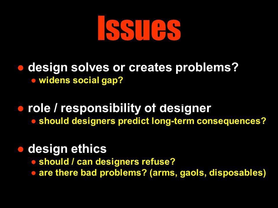 Green Design ● over-used term.● shouldn't all design be sensible design.
