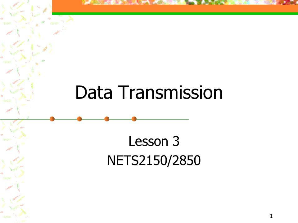 1 Data Transmission Lesson 3 NETS2150/2850