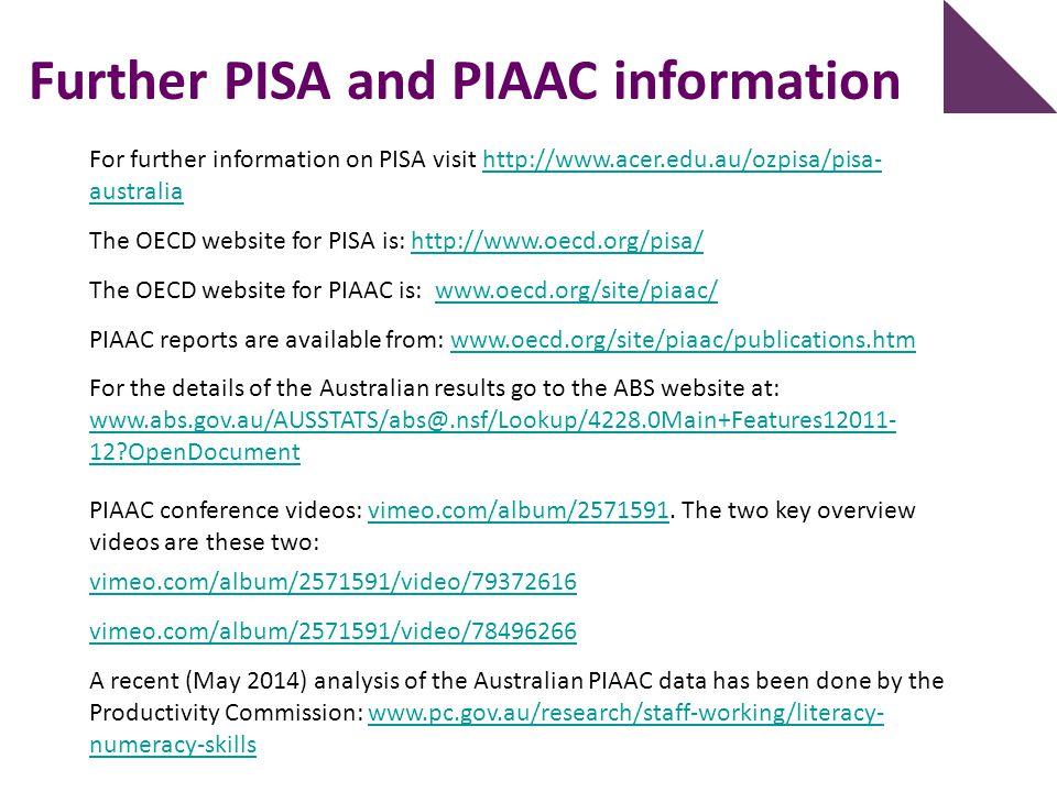 For further information on PISA visit http://www.acer.edu.au/ozpisa/pisa- australiahttp://www.acer.edu.au/ozpisa/pisa- australia The OECD website for