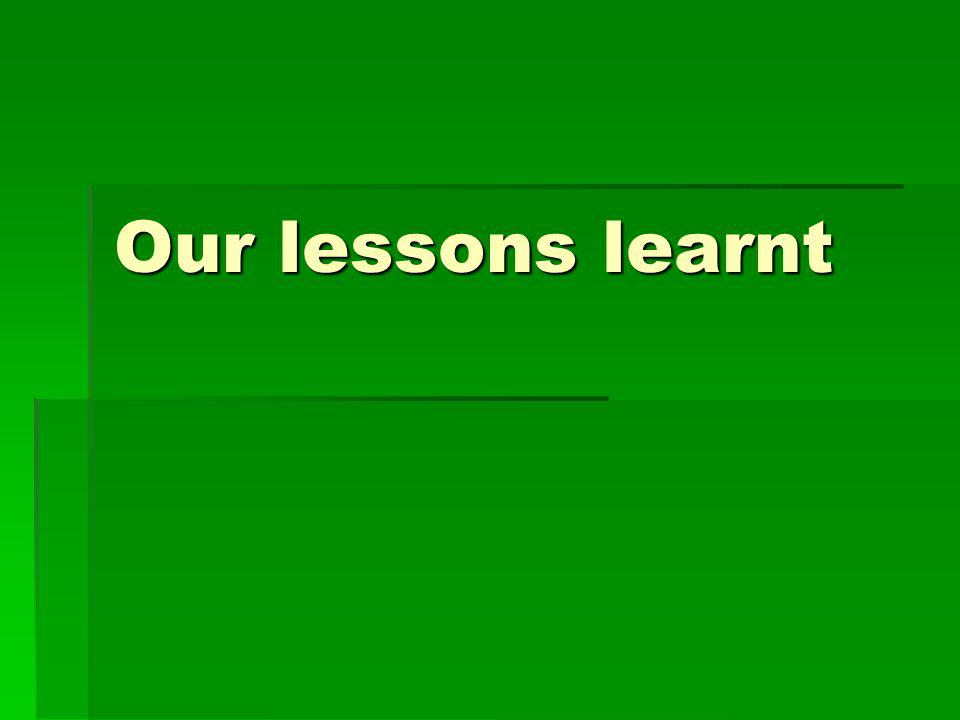Our lessons learnt