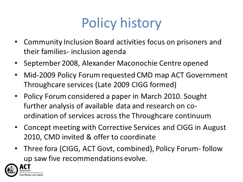 Policy history Community Inclusion Board activities focus on prisoners and their families- inclusion agenda September 2008, Alexander Maconochie Centr