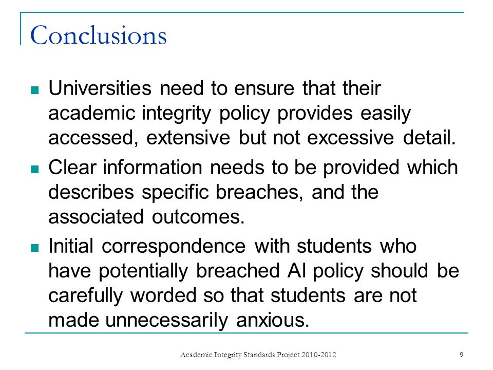 Conclusions Universities need to ensure that their academic integrity policy provides easily accessed, extensive but not excessive detail.