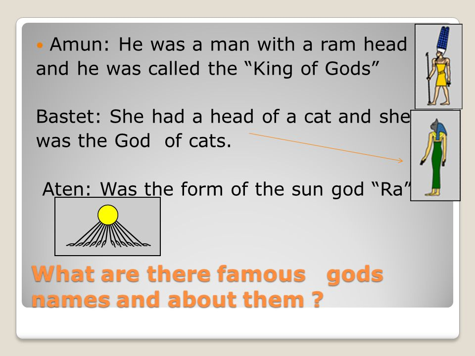 What are there famous gods names and about them .