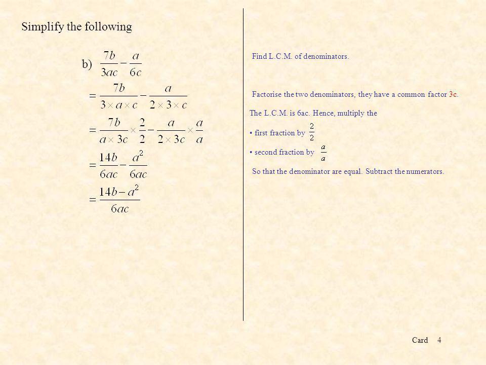 Card4 b) Find L.C.M. of denominators.